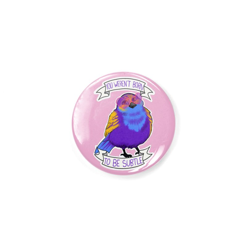 You weren't  born to be subtle Accessories Button by AnimeGravy