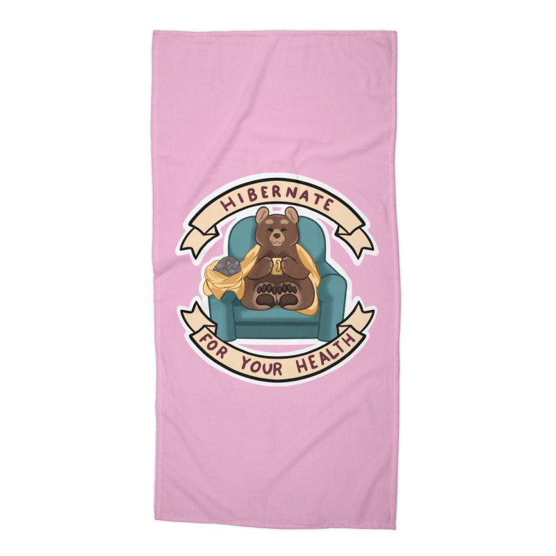 Hibernate for your health Accessories Beach Towel by AnimeGravy