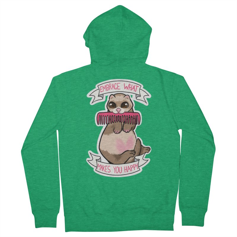 Embrace what makes you happy ferret Women's Zip-Up Hoody by AnimeGravy