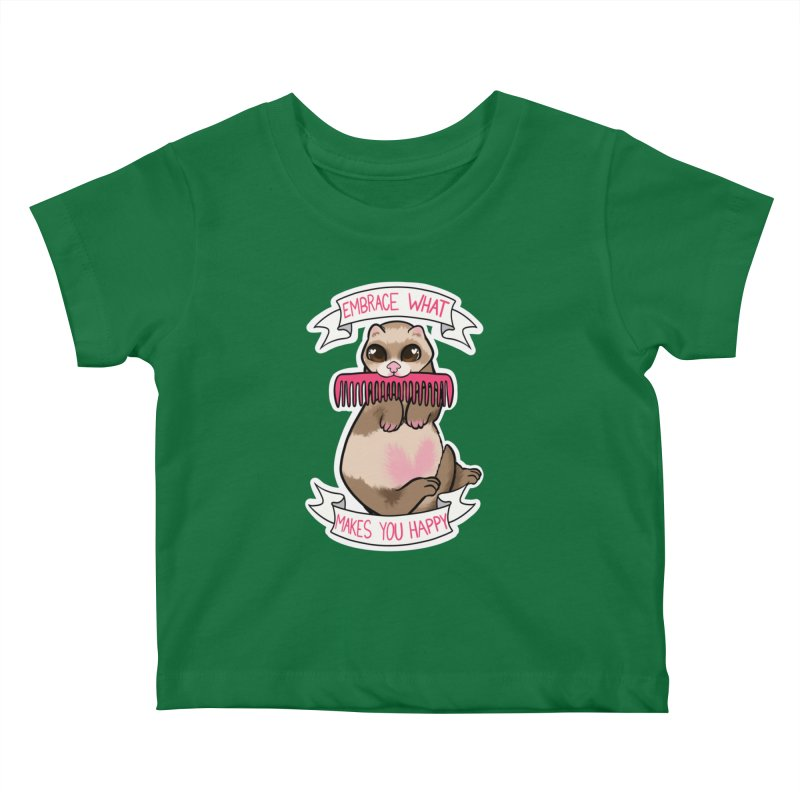 Embrace what makes you happy ferret Kids Baby T-Shirt by AnimeGravy