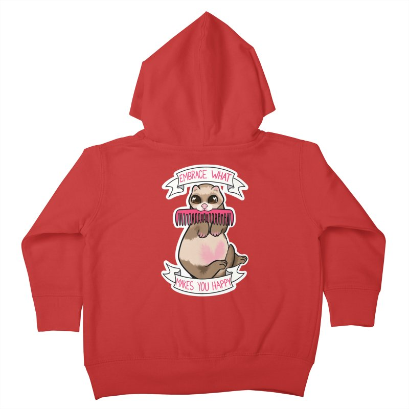 Embrace what makes you happy ferret Kids Toddler Zip-Up Hoody by AnimeGravy