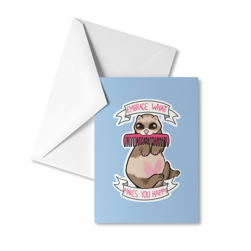 Embrace what makes you happy ferret Accessories Greeting Card by AnimeGravy