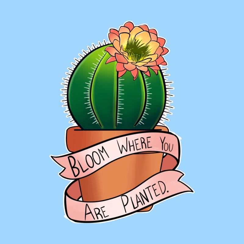 Bloom Where You Are Planted by Animegravy's Artist Shop