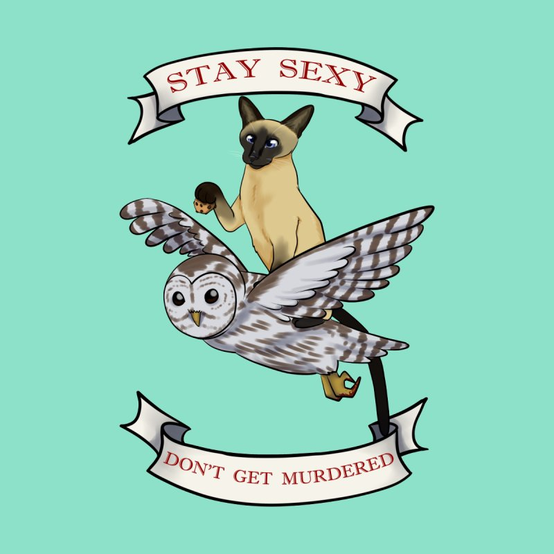Stay Sexy Don't Get Murdered Men's T-Shirt by Animegravy's Artist Shop