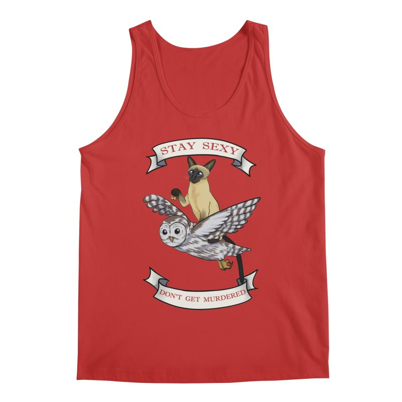 Stay Sexy Don't Get Murdered Men's Tank by AnimeGravy