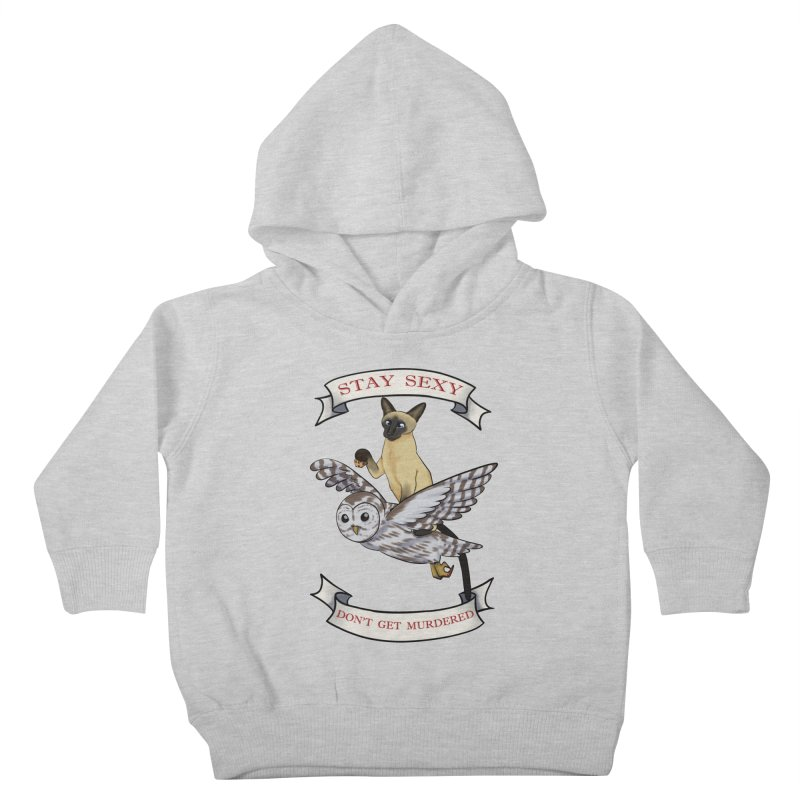 Stay Sexy Don't Get Murdered Kids Toddler Pullover Hoody by AnimeGravy