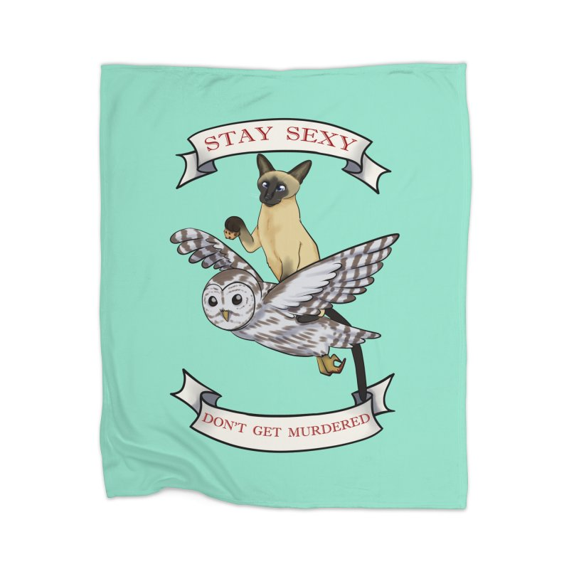 Stay Sexy Don't Get Murdered Home Blanket by AnimeGravy