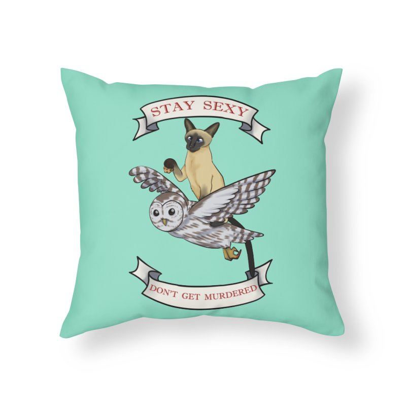 Stay Sexy Don't Get Murdered in Throw Pillow by AnimeGravy
