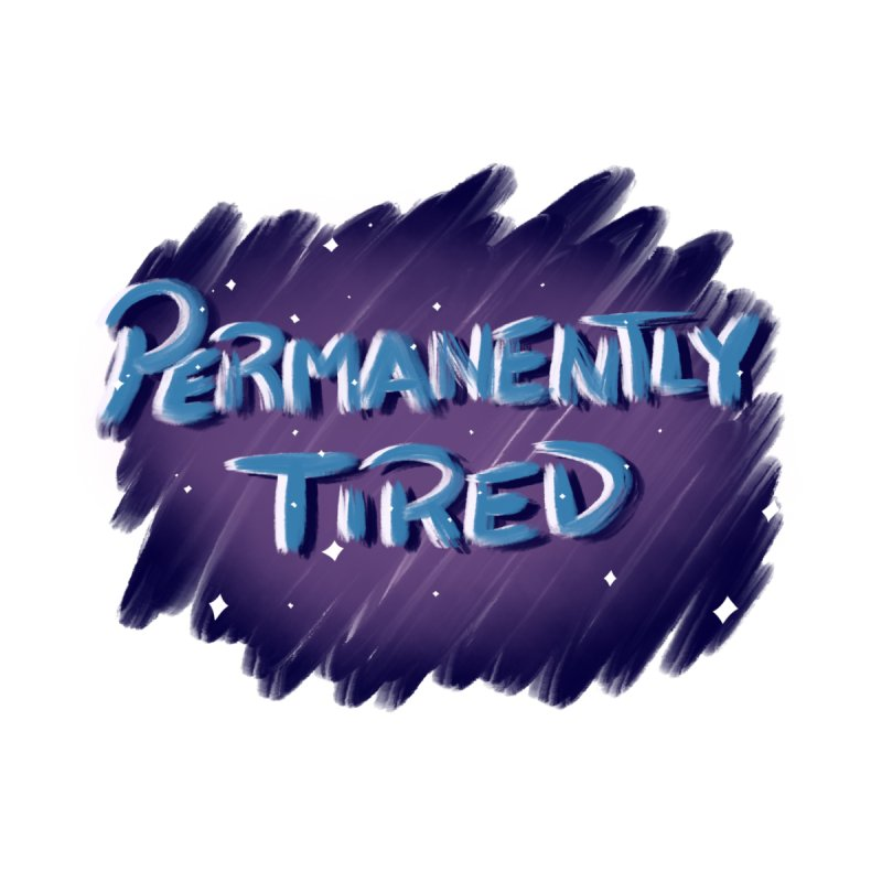Permanently Tired by Animegravy's Artist Shop