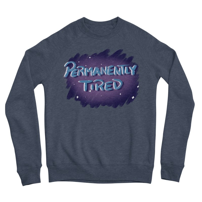 Permanently Tired Women's Sponge Fleece Sweatshirt by Animegravy's Artist Shop