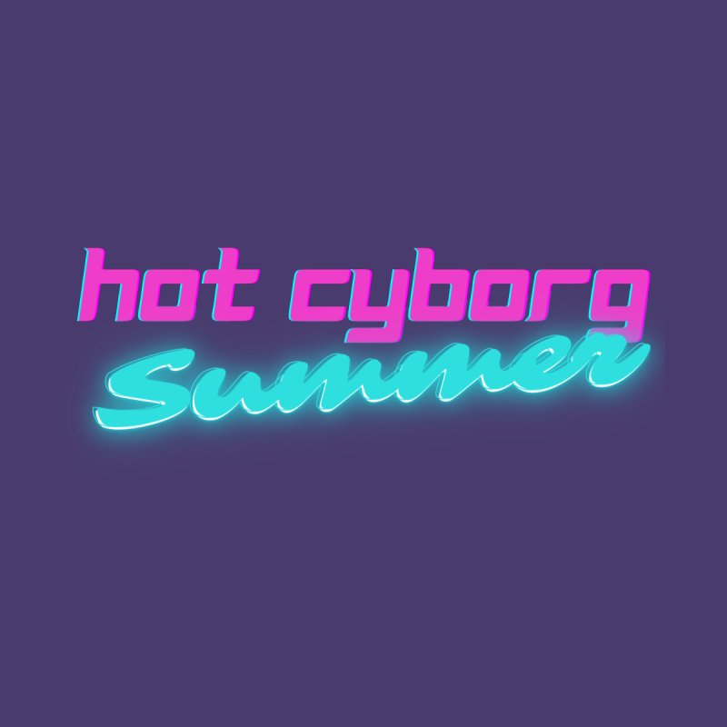 Hot Cyborg Summer (text) Men's T-Shirt by Sketchworks by Antonio Tyler