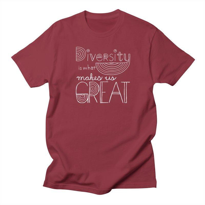 Diversity Makes Us Great - White Women's Unisex T-Shirt by April Marie Mai's Shop