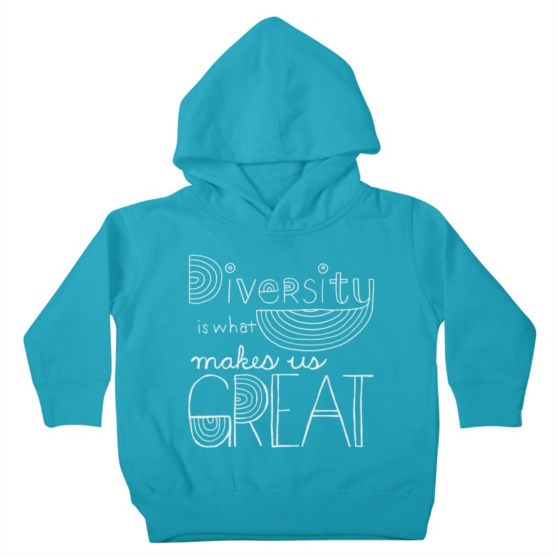 Diversity Makes Us Great - White Kids Toddler Pullover Hoody by April Marie Mai's Shop