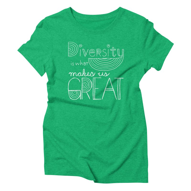 Diversity Makes Us Great - White Women's Triblend T-shirt by April Marie Mai's Shop