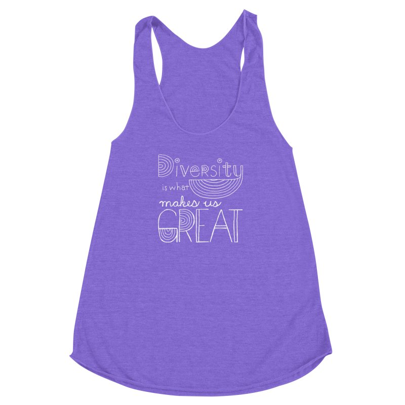 Diversity Makes Us Great - White Women's Racerback Triblend Tank by April Marie Mai's Shop