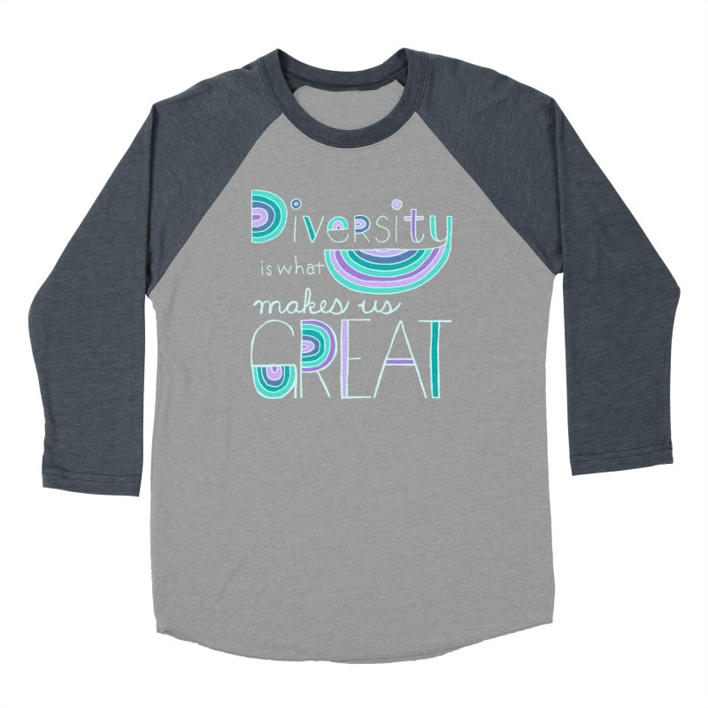 Diversity is What Makes Us Great - Teal Women's Baseball Triblend T-Shirt by April Marie Mai's Shop