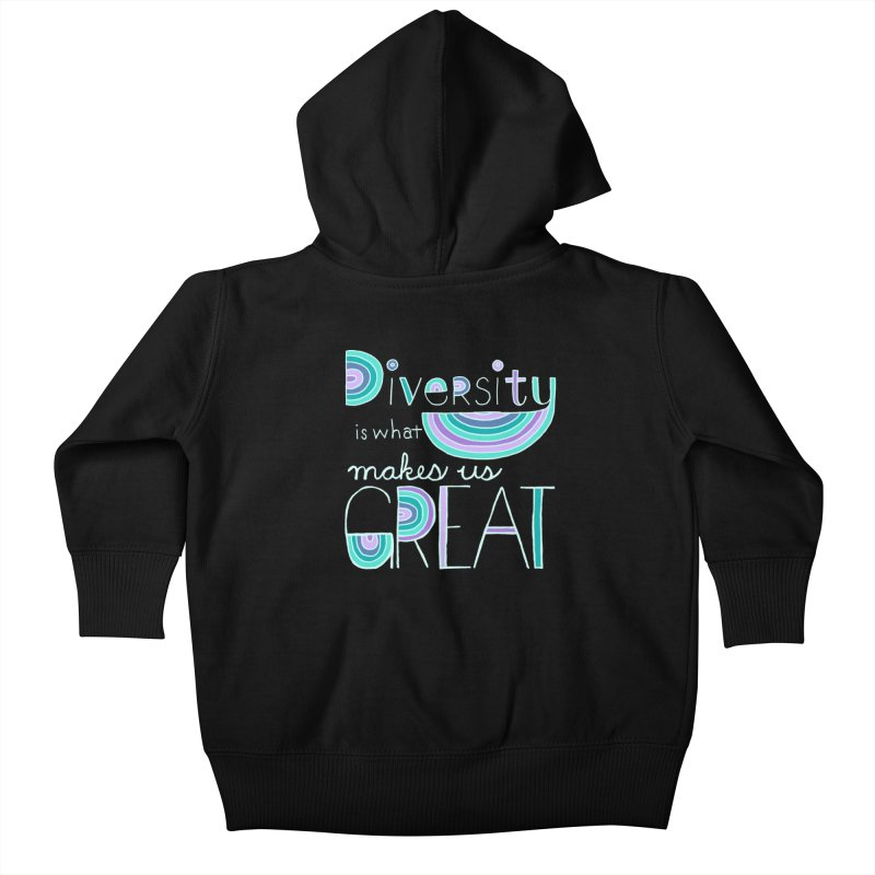 Diversity is What Makes Us Great - Teal Kids Baby Zip-Up Hoody by April Marie Mai's Shop