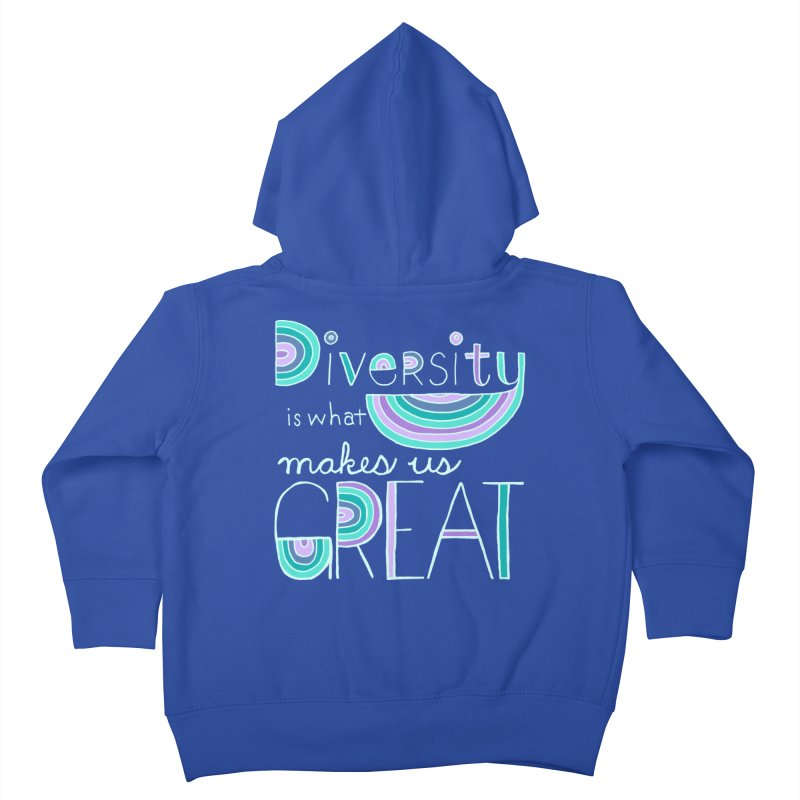 Diversity is What Makes Us Great - Teal Kids Toddler Zip-Up Hoody by April Marie Mai's Shop