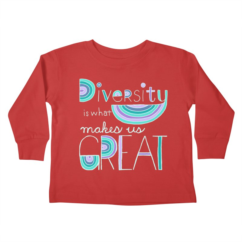 Diversity is What Makes Us Great - Teal Kids Toddler Longsleeve T-Shirt by April Marie Mai's Shop