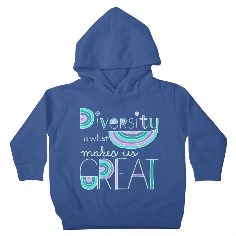 Diversity is What Makes Us Great - Teal Kids Toddler Pullover Hoody by April Marie Mai's Shop