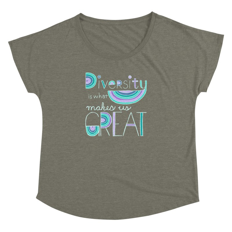 Diversity is What Makes Us Great - Teal Women's Dolman by April Marie Mai's Shop
