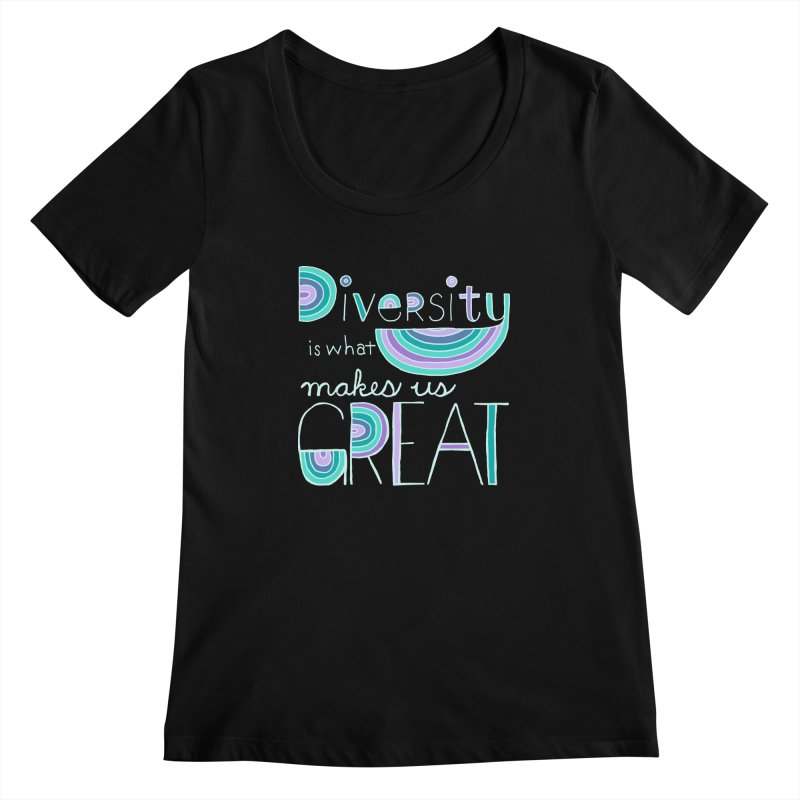 Diversity is What Makes Us Great - Teal Women's Scoopneck by April Marie Mai's Shop