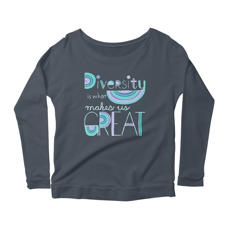 Diversity is What Makes Us Great - Teal Women's Longsleeve Scoopneck  by April Marie Mai's Shop