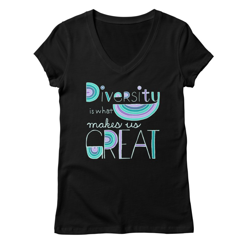 Diversity is What Makes Us Great - Teal Women's V-Neck by April Marie Mai's Shop