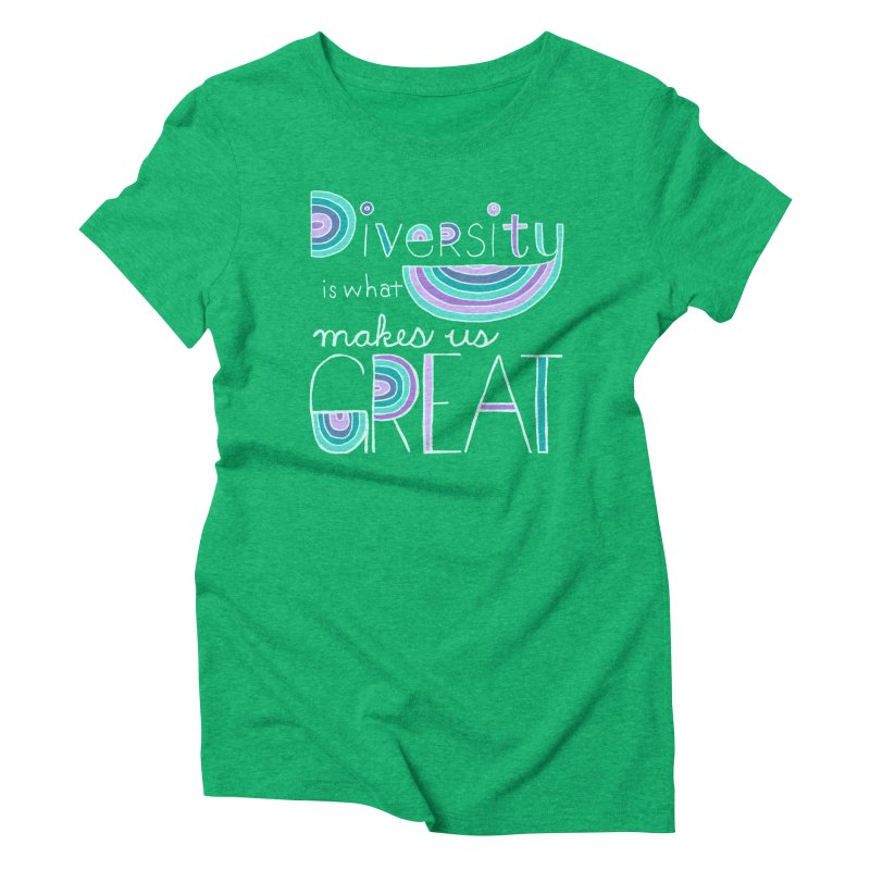 Diversity is What Makes Us Great - Teal Women's Triblend T-shirt by April Marie Mai's Shop