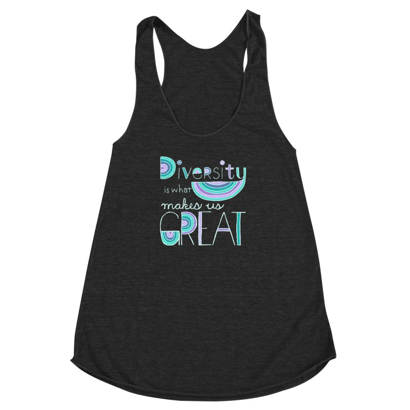 Diversity is What Makes Us Great - Teal Women's Racerback Triblend Tank by April Marie Mai's Shop