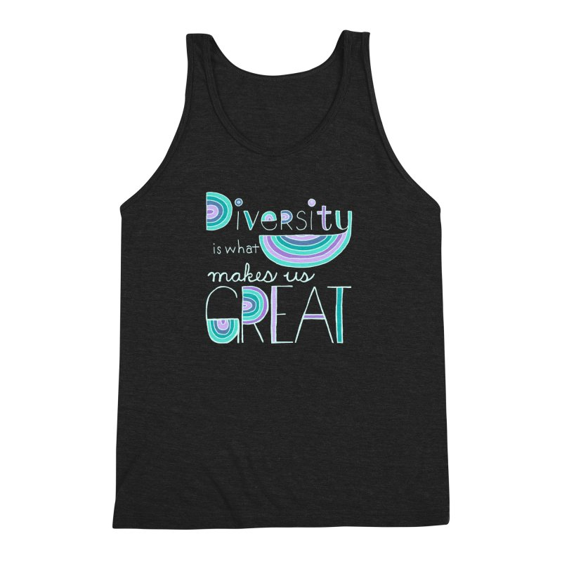 Diversity is What Makes Us Great - Teal Men's Triblend Tank by April Marie Mai's Shop