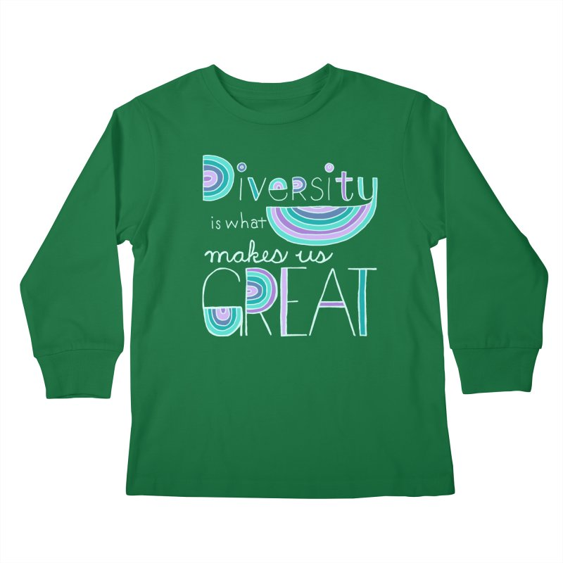 Diversity is What Makes Us Great - Teal Kids Longsleeve T-Shirt by April Marie Mai's Shop