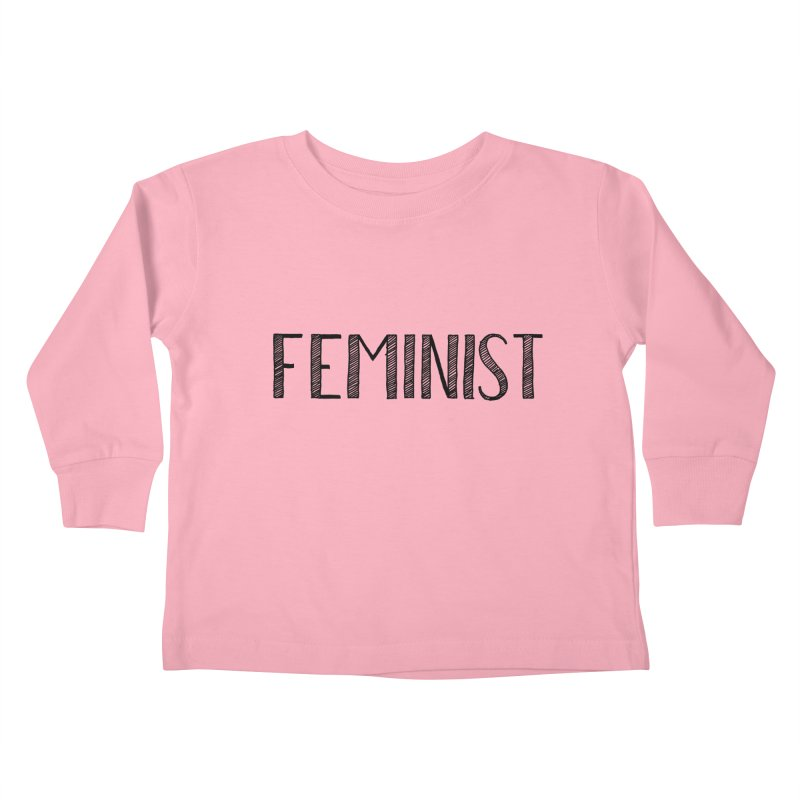 Feminist in Black Kids Toddler Longsleeve T-Shirt by April Marie Mai's Shop
