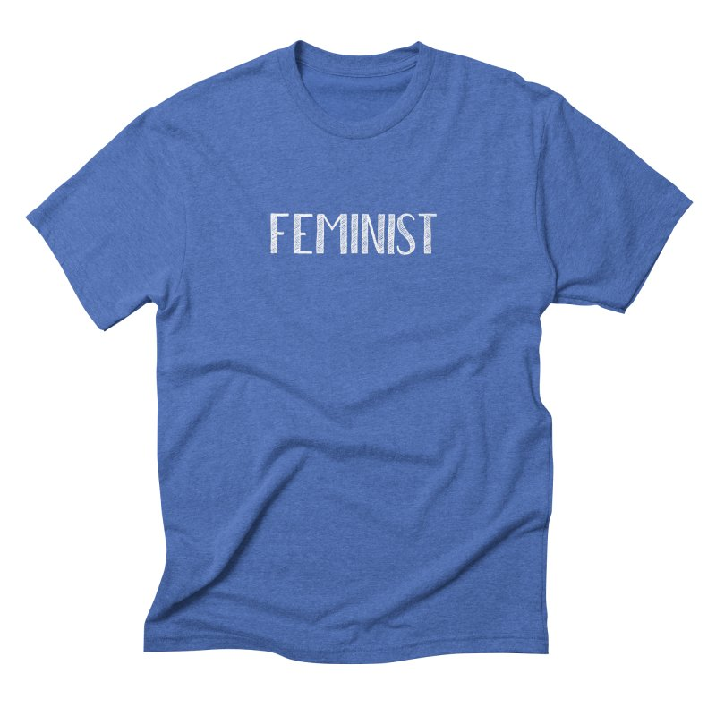 Feminist in White Men's Triblend T-Shirt by April Marie Mai's Shop