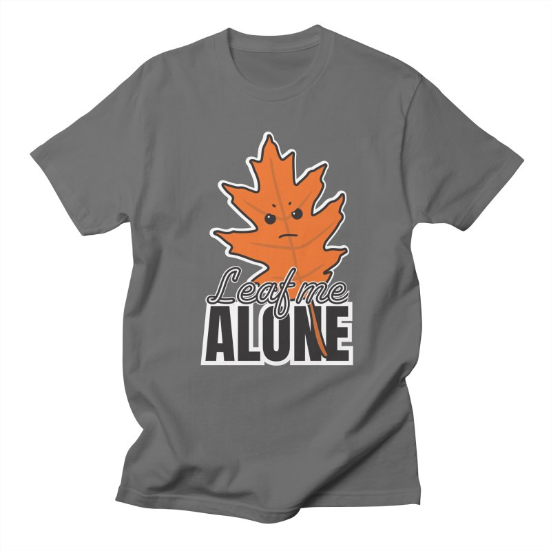 Leaf Me Alone Men's T-Shirt by ARIOM