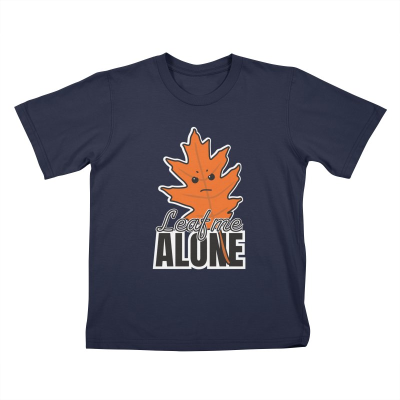 Leaf Me Alone Kids T-Shirt by ARIOM