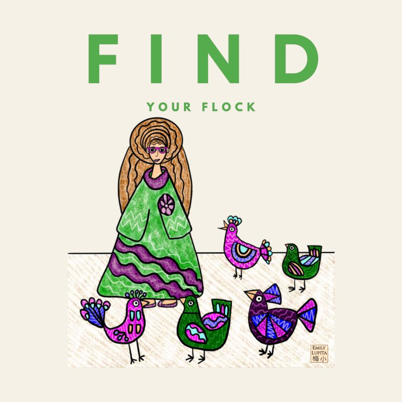 Find Your Flock Women's T-Shirt by Emily Lupita's Artist Shop