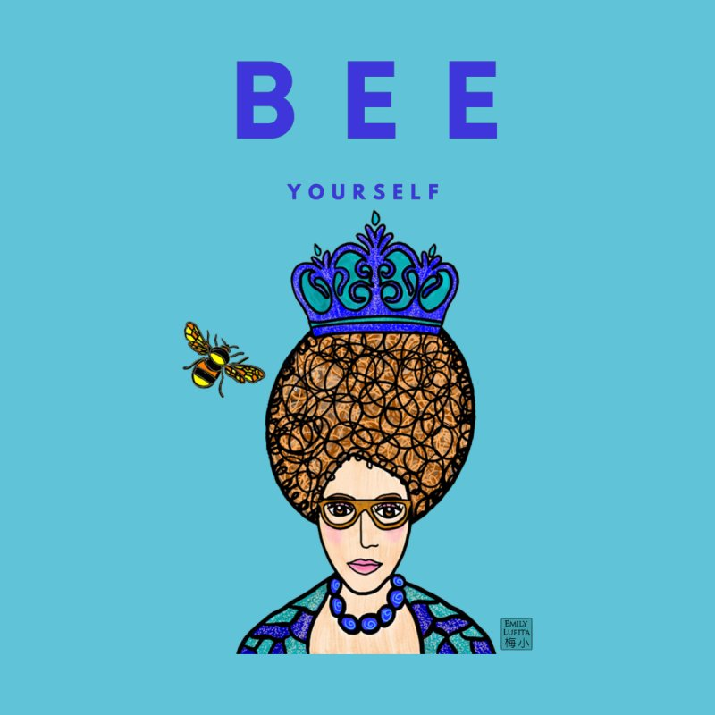Bee Yourself Women's T-Shirt by Artist Emily Lupita's Shop
