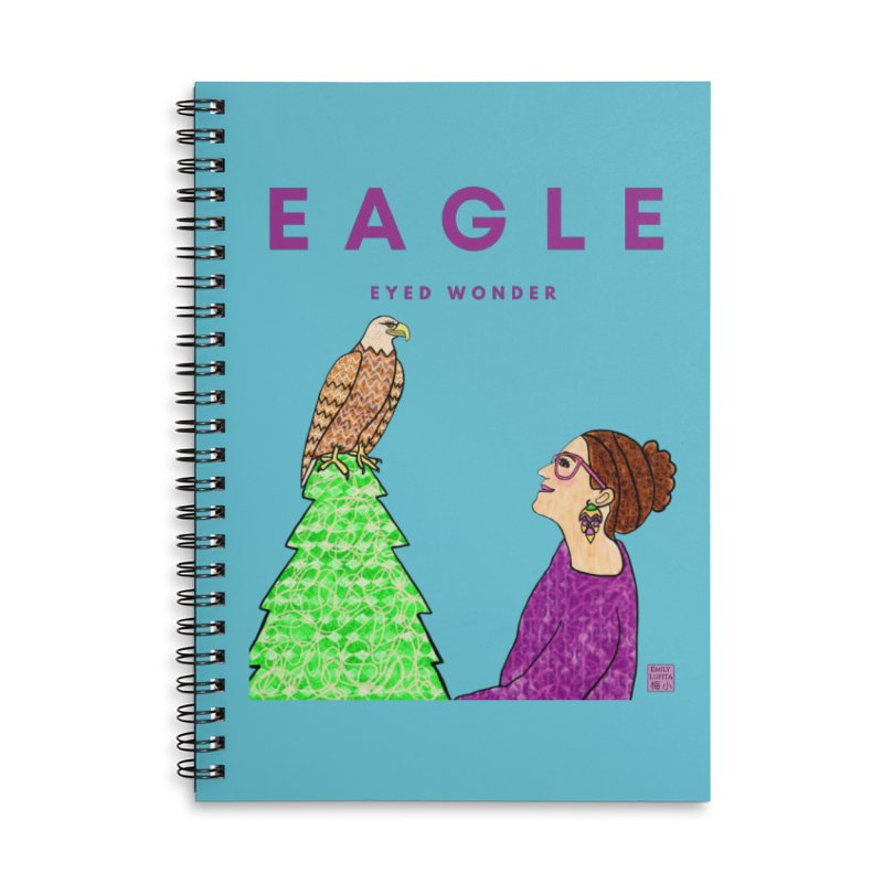 Eagle Eyed Wonder Accessories Notebook by Artist Emily Lupita's Shop