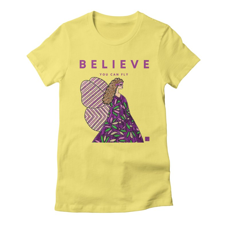 Believe You Can Fly Women's T-Shirt by Artist Emily Lupita's Shop