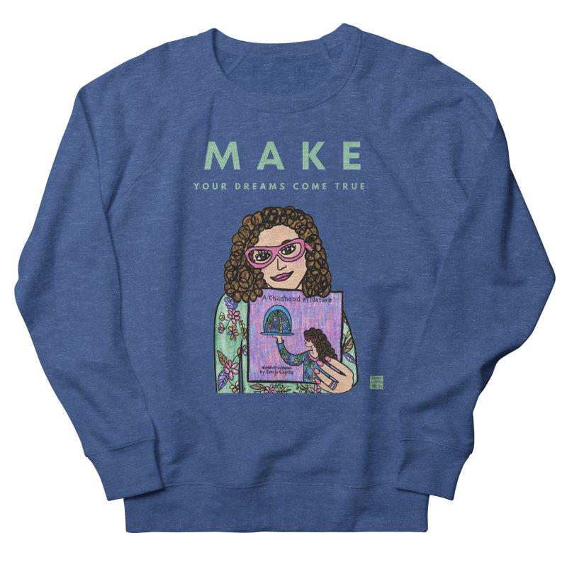 Make Your Dreams Come True Women's Sweatshirt by Artist Emily Lupita's Shop