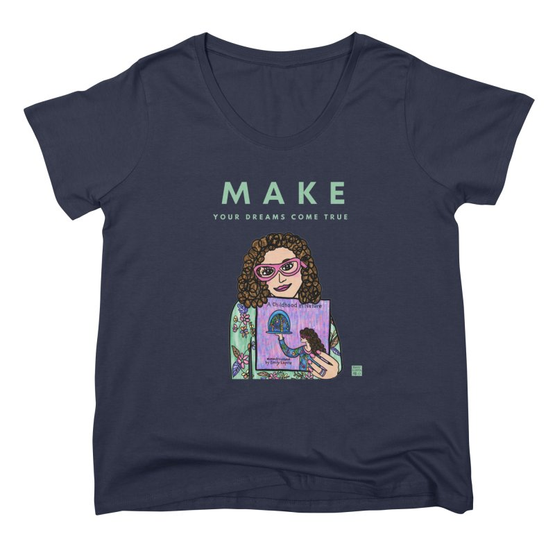 Make Your Dreams Come True Women's Scoop Neck by Artist Emily Lupita's Shop