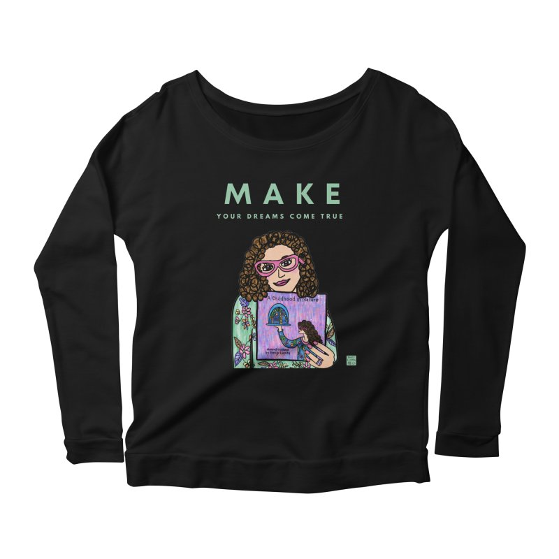 Make Your Dreams Come True Women's Longsleeve T-Shirt by Artist Emily Lupita's Shop