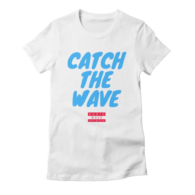 Catch The Wave Women's T-Shirt by Audio Wave Network