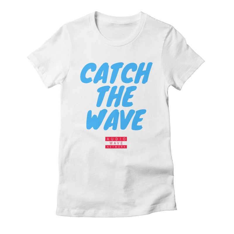 Catch The Wave in Women's Fitted T-Shirt White by Audio Wave Network