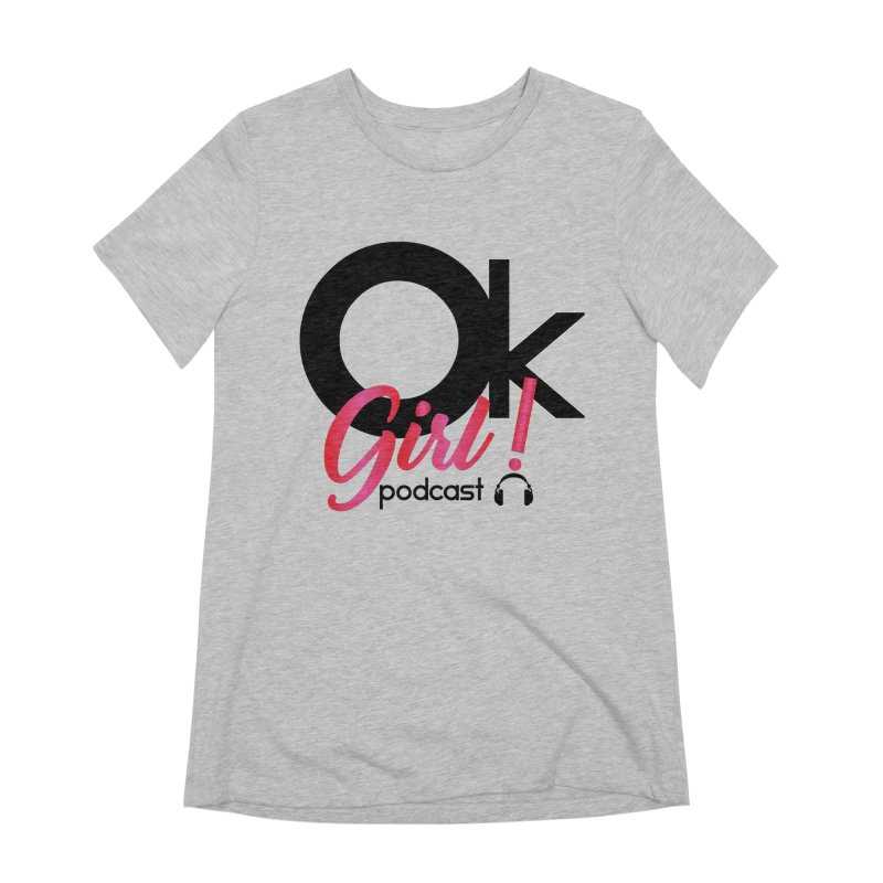 OkGirl! Podcast Women's Extra Soft T-Shirt by Audio Wave Network