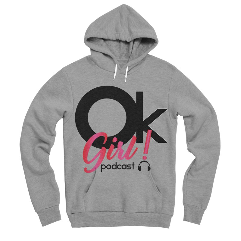 OkGirl! Podcast Men's Sponge Fleece Pullover Hoody by Audio Wave Network