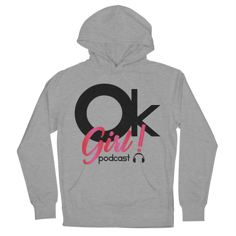 OkGirl! Podcast Women's French Terry Pullover Hoody by Audio Wave Network