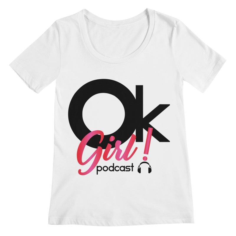 OkGirl! Podcast Women's Regular Scoop Neck by Audio Wave Network