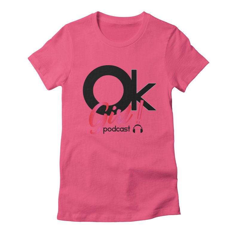 OkGirl! Podcast Women's T-Shirt by Audio Wave Network